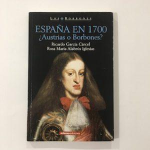 España en 1700 ¿Austrias o Borbones?