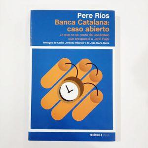 Banca Catalana: caso abierto. Lo que no se contó del escándalo que enriqueció a Jordi Pujol