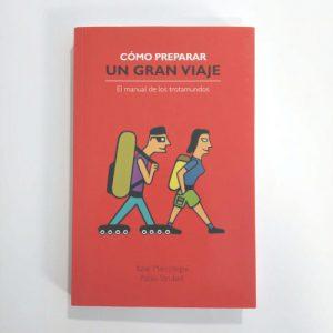 Cómo preparar un gran viaje: el manual de los trotamundos