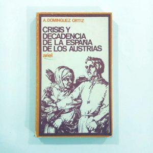 Crisis y decadencia de la España de los Austrias
