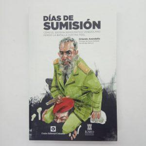 Días de sumisión: cómo el sistema democrático venezolano perdió la batalla contra Fidel