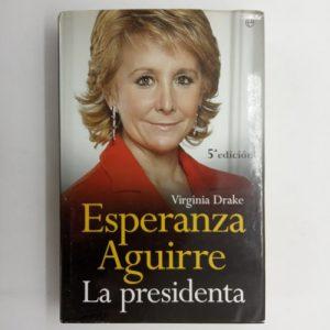 Esperanza Aguirre: La presidenta