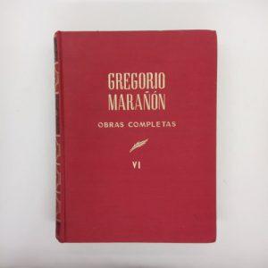Gregorio Marañón: Obras completas (Tomo VI: biografías)
