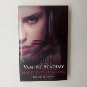 Vampire Academy 3: Bendecida por la sombra