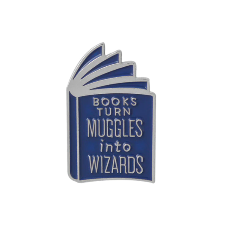 """Pin """"Books turn Muggles into Wizards"""""""