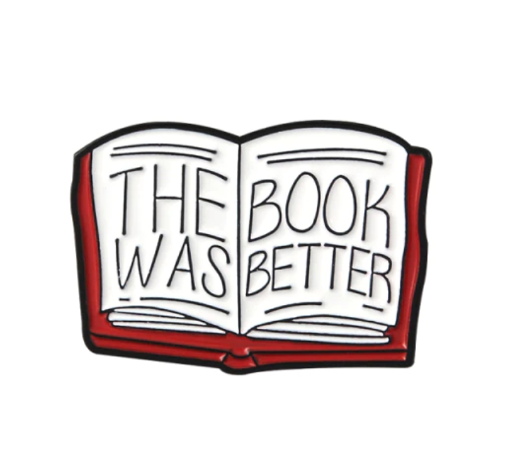 """Pin """"The Book was Better"""""""