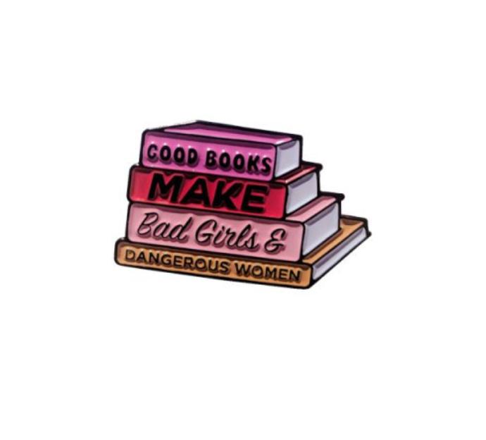 "Pin ""Good books make bad girls and dangerous women"""